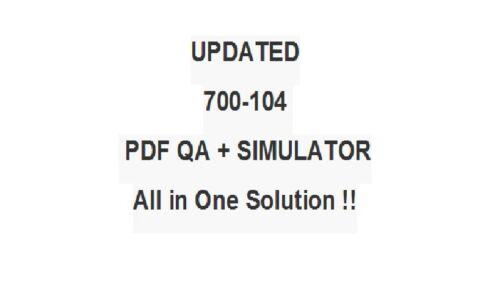 Cisco Business Edition 6000 for Account Managers BE6KAM Test 700-104 Exam QA/&SIM