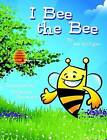 I Bee the Bee by Joe Milligan (Paperback, 2016)