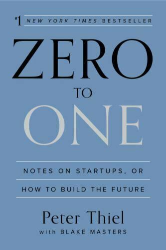 Zero To One Notes On Startups, Or How To Build The Future By Blake Masters... - $27.21