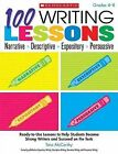 100 Writing Lessons: Narrative, Descriptive, Expository, Persuasive, Grades 4-8: Ready-To-Use Lessons to Help Students Become Strong Writers and Succeed on the Tests by Tara McCarthy (Paperback / softback, 2009)