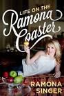 Life on the Ramona Coaster by Ramona Singer (Hardback, 2015)