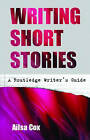 Writing Short Stories by Ailsa Cox (Paperback, 2005)