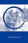 Full Circle by Dan F Spencer Jr (Paperback / softback, 2010)