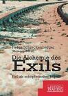 Die Alchemie des Exils von Helga Schreckenberger