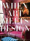 When Art Meets Design von Hunt Slonem (2014, Gebundene Ausgabe)