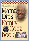 Mama Dip's Family Cookbook by Mildred Council (Hardback, 2005)