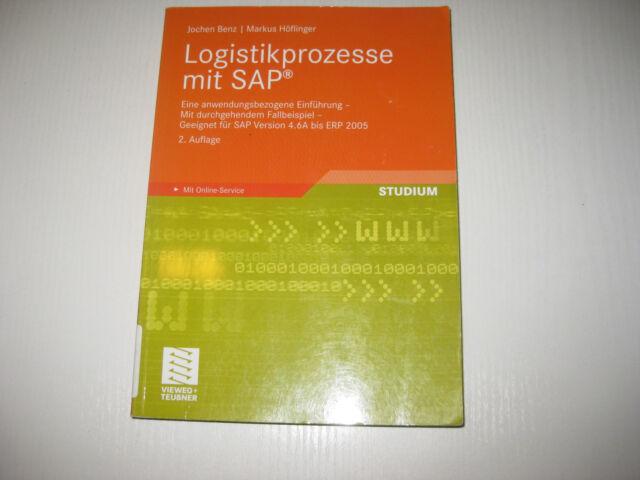 Logistikprozesse mit SAP®. von Jochen Benz / Markus Höflinger , 2. Aufl. 2008