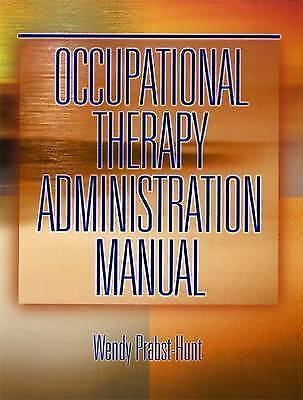 Occupational Therapy Administration Manual by Prabst-Hunt, Wendy