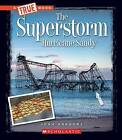 The Superstorm Hurricane Sandy by Josh Gregory (Hardback, 2013)
