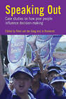 Speaking Out: Case Studies on How Poor People Influence Decision Making by Practical Action Publishing (Paperback, 2009)