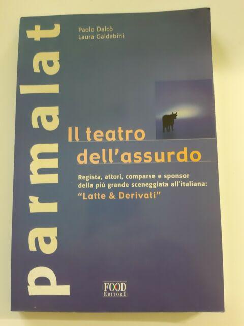 PARMALAT Latte & Derivati Il teatro dell'assurdo Dalcò Galdabini Food Ed 2004