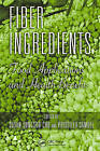 Fiber Ingredients: Food Applications and Health Benefits by Taylor & Francis Inc (Hardback, 2008)