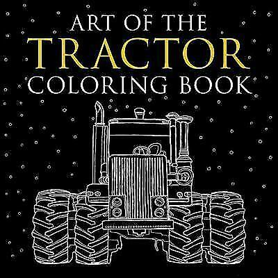 - Art Of The Tractor Coloring Book : Ready-To-Color Drawings Of John Deere,  International Harvester, Farmall, Ford, Allis-Chalmers, Case IH And More  (2017, Coloring/Connect The Dot Book) For Sale Online EBay