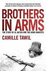 Brothers in Arms: The Story of Al- Qa'ida and the Arab Jihadists by Camille Tawil (Paperback, 2010)