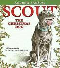 Scout, the Christmas Dog by Andrew Sansom (Hardback, 2006)