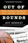 Out of Bounds: Inside the NBA's Culture of Rape, Violence, and Crime by Jeff Benedict (Paperback, 2005)