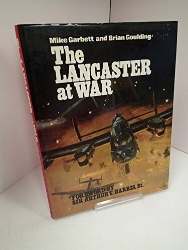 The Lancaster at War: No. 1 by Goulding, Brian Hardback Book The Cheap Fast Free