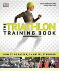 The Triathlon Training Book by DK (Paperback / softback, 2016)