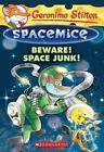Beware! Space Junk! by Geronimo Stilton (Paperback / softback, 2016)
