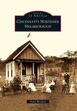 Images of America: Cincinnati's Northside Neighborhood by Dann Woellert...