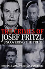 The Crimes Of Josef Fritzl: Uncovering The Truth by Stefanie Marsh (Paperback, 2009)