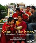 Return to the Rivers: Recipes and Memories of the Himalayan River Valleys by Vikas Khanna (Hardback, 2013)