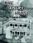 The Angry House by Frances Keener 9781425930967 (paperback 2006)
