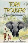 Torn Trousers: A True Story of Courage and Adventure: How a Couple Sacrificed Everything to Escape to Paradise by Andrew and Gwynn St Pierre White (Paperback / softback, 2015)