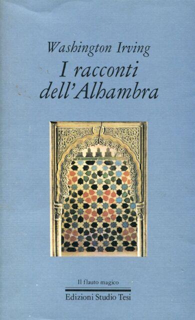 IRVING Washington, I racconti dell'Alhambra. Edizioni Studio Tesi, 1988