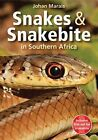 Snakes and Snakebite in Southern Africa by Johan Marais (Paperback, 2014)