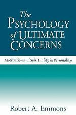 The Psychology of Ultimate Concerns : Motivation and Spirituality in...
