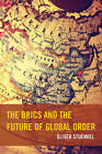 The BRICS and the Future of Global Order by Oliver Stuenkel (Hardback, 2015)