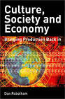 Culture, Society, Economy: Globalization and its Alternatives by Don Robotham (Paperback, 2005)
