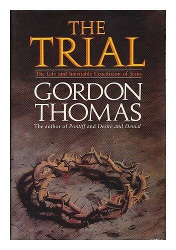 The Trial: Life and Inevitable Crucifixion of Jesus, Thomas, Gordon, Used; Good