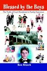 Blessed by The Boys Ron Branch iUniverse Paperback / Softback 9780595393565
