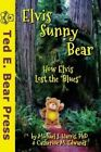 Elvis Sunny Bear by Michael J Harris Phd, Catherine M Edwards (Paperback / softback, 2013)