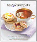 Tea and Crumpets: Recipes and Rituals from Tea Rooms and Cafes by Margaret Johnson, Leigh Beisch (Hardback, 2009)