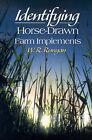 Identifying Horse-Drawn Farm Implements by W R Runyan (Paperback / softback, 2000)