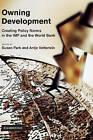 Owning Development: Creating Policy Norms in the IMF and the World Bank by Cambridge University Press (Hardback, 2010)