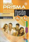 Nuevo Prisma Fusion A1 + A2: Exercises Book by Nuevo Prisma Team (Mixed media product, 2014)