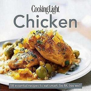 The Cooking Light. Cooku0027s ESSENTIAL RECIPE COLLECTION: Chicken : 58  Essential Recipes To Eat Smart, Be Fit, Live Well By Cooking Light Magazine  Staff (2006, ... Nice Look