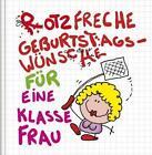 Rotzfreche Geburtstagswünsche für Sie von Alexander Holzach (2010, Kunststoffeinband)