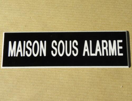 """plaque gravée /""""MAISON SOUS ALARME/"""" SIGNALETIQUE FT 50 X 150 MM"""