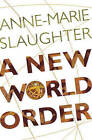 A New World Order by Anne-Marie Slaughter (Paperback, 2005)