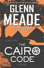 The Cairo Code: A Thriller by Glenn Meade (Paperback / softback, 2016)
