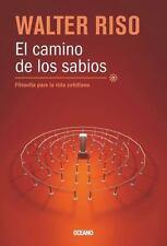 El Camino de los Sabios : Filosofia para la Vida Cotidiana by Walter Riso...