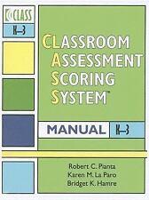 Classroom Assessment Scoring System (Class) Manual, K-3 (Vital Statistics) by P