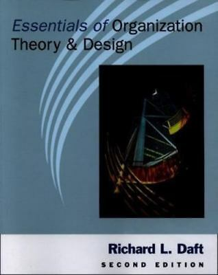 Essentials Of Organization Theory And Design By Richard Daft 9780324020977 Ebay