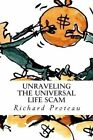 Unraveling the Universal Life Scam by Richard Proteau (Paperback / softback, 2014)