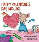 Happy Valentine's Day, Mouse! by Laura Numeroff (Board book, 2009)
